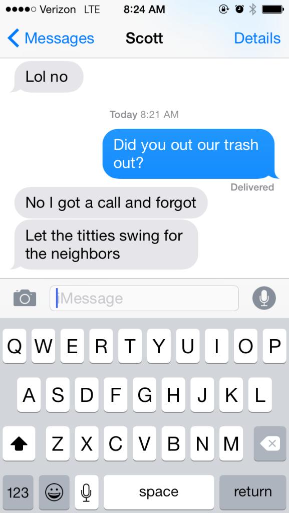 Our neighbors love me.